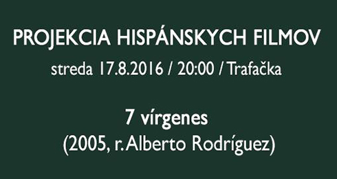 Projekcia hispánskych filmov  7 vírgenes - Kam v meste  e192e6c90a4